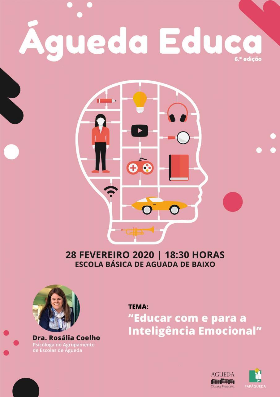 """Projeto Águeda Educa com o tema """"Educar com e para a Inteligência Emocional"""" - 28 de Fevereiro de 2020"""