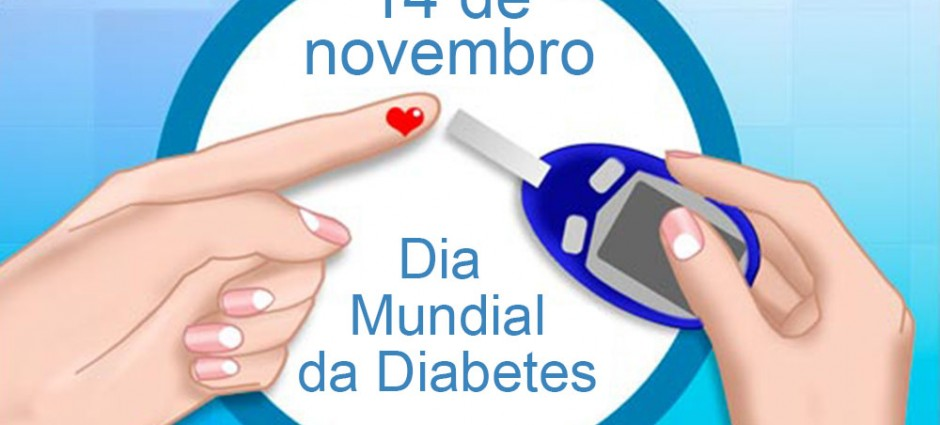 Dia Mundial da Diabetes (14 de novembro)